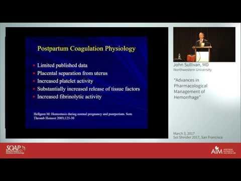 Advances in Pharmacological Management of Hemorrhage - John Sullivan, M.D.