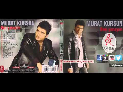 Söylesene | Murat Kurşun