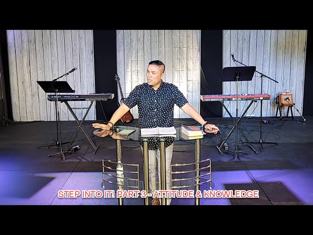 Step Into It: Attitude and Knowledge   Danrey Amoyo   Today's Church Online (May 16, 2021)