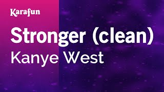 Karaoke Stronger (clean) - Kanye West *