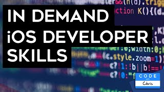 Top 11 iOS Developer Skills (that employers are looking for!) Video