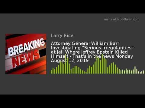 "attorney-general-william-barr-investigating-""serious-irregularities""-at-jail-where-jeffrey-epstein-k"