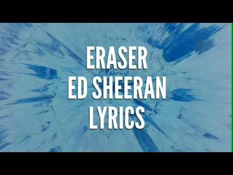 Eraser- Ed Sheeran lyrics