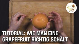 Tutorial: Wie man eine Grapefruit richtig schält