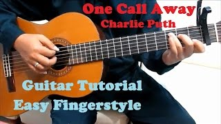Charlie Puth One Call Away Guitar Lesson Fingerstyle - Easy Guitar Tutorial for Beginners