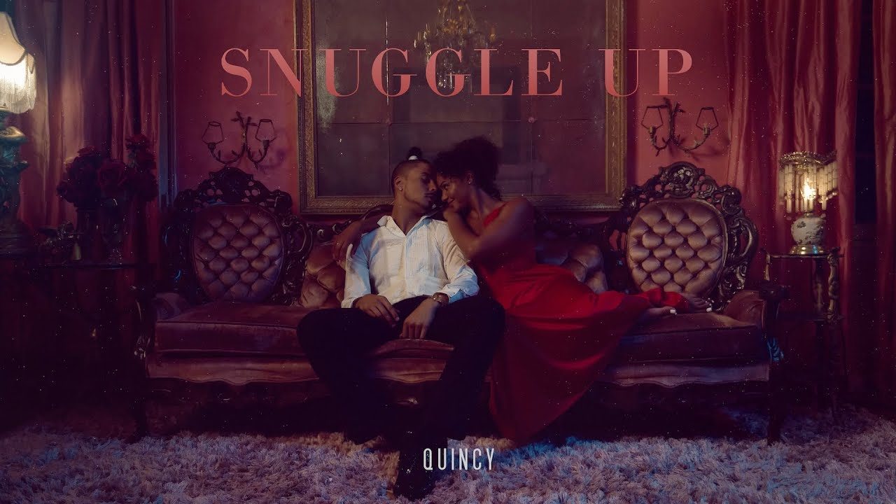 Quincy — Snuggle Up (Official Music Video)