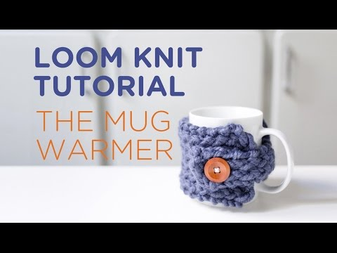 Loom Knit Tutorial The Mug Warmer Youtube