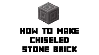 Minecraft Survival How Make Chiseled Stone Bricks