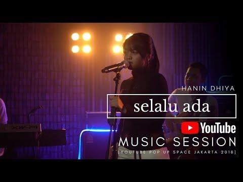 HANIN DHIYA - Selalu Ada (Youtube Pop Up Space Jakarta) 2018