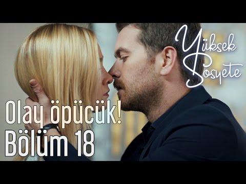 Yüksek Sosyete 18. Bölüm - Olay Öpücük!