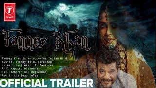 Fanney Khan Official Teaser Trailer | Anil Kapoor, Aishwarya Rai, Rajkummar Rao