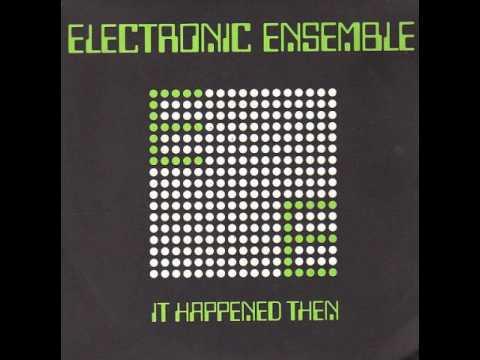 Electronic Ensemble - It Happened Then / Babylon Run (1980)