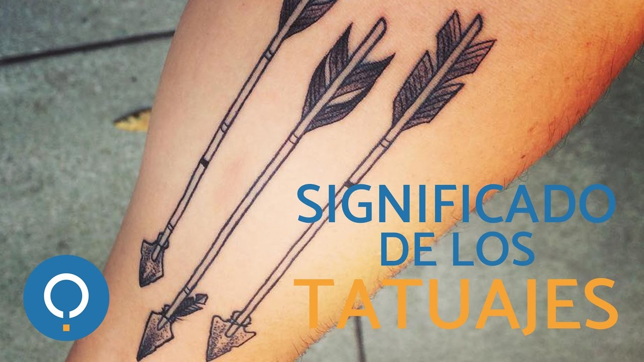 Significado De Los Tatuajes Tatuajes De Flechas Youtube