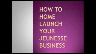 J-Fire Diamond Training - How To Home Launch your Jeunesse Business