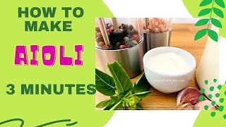 How To Make Aioli Easy Recipe (garlic Mayonnaise)