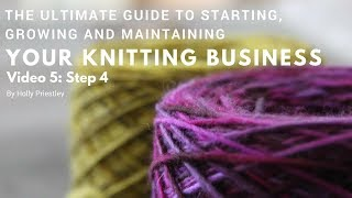 The Ultimate Guide to Starting, Growing & Maintaining Your Knitting Business Step 4