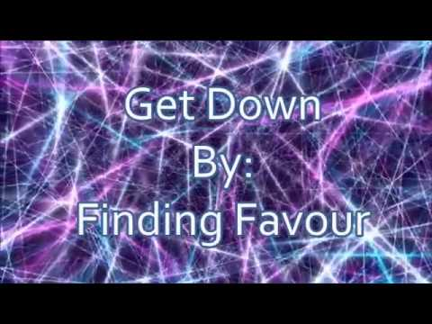 Finding Favour Get Down (Lyric Video)