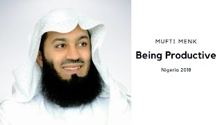 Being Productive - Mufti Menk