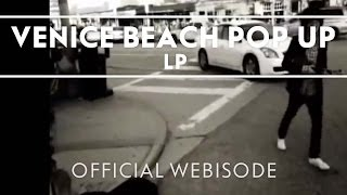 LP - Venice Beach Pop Up [Extra]