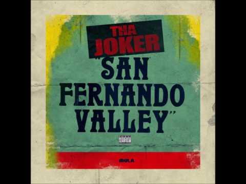 Tha Joker - San Fernando Valley (@iAmTooCold)