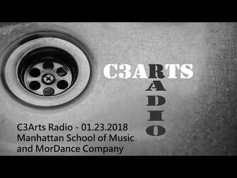 C3Arts Radio   01.23.2018   Manhattan School of Music and MorDance Company