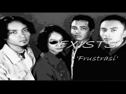 EXISTS - Frustrasi
