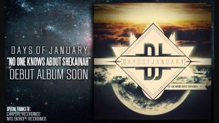 Days of January - No One Knows About Shekainah
