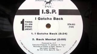 I.S.P. - I Gotcha Back (1992)