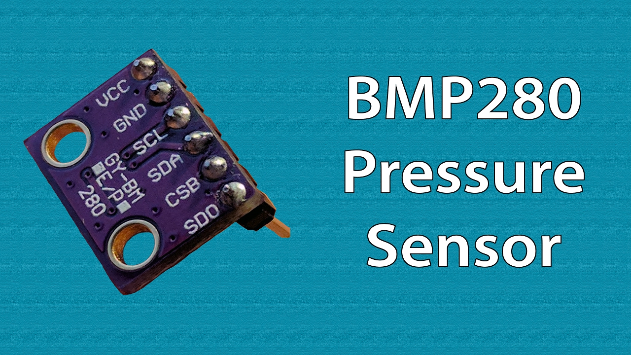 BMP280 Pressure Sensor Module - Arduino Tutorial