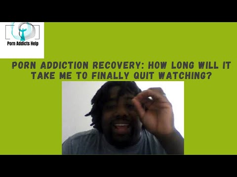 Porn Addiction Recovery: How Long Will It Take Me To Finally Quit Watching? from YouTube · Duration:  27 minutes 1 seconds