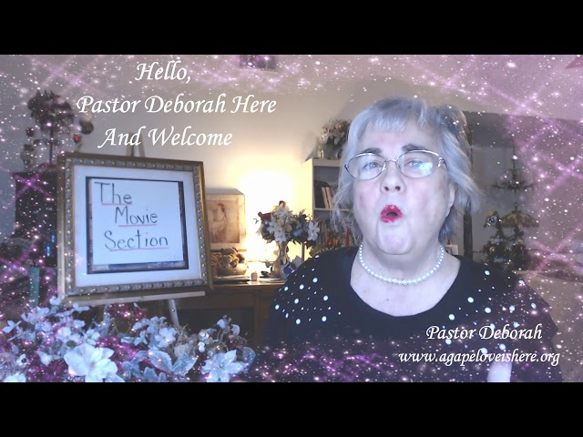 The Movie Section Introduction Video, Welcome and Hello by Pastor Deborah