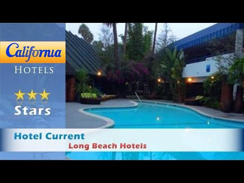 Hotel Current, Long Beach Hotels - California