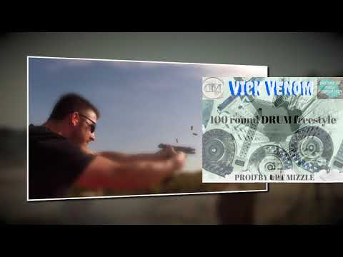 Vick Venom 100 Rounds Freestyle prod by UPT MIZZLE / INSTRUMENTAL BY STEVIE BEATS