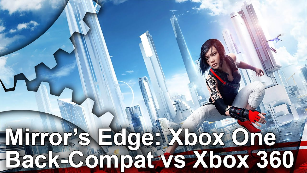 Mirrors Edge Xbox One Back Compat Vs Xbox 360 Frame Rate Test YouTube