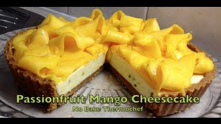 Passionfruit Cheesecake With Mango No Bake Thermochef Video Recipe Cheekyricho