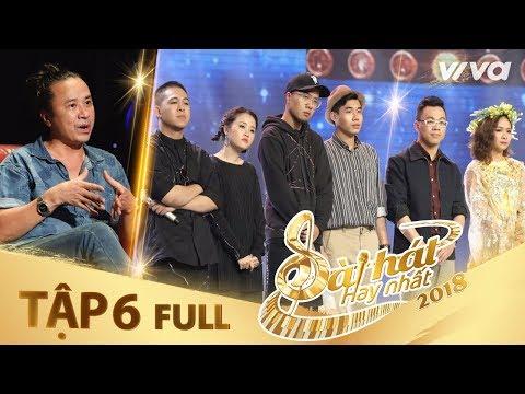 Sing My Song - Bài Hát Hay Nhất 2018 | Tập 6 Full HD Vòng Trại Sáng Tác & Tranh Đấu:Team Lê Minh Sơn
