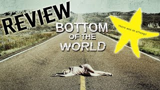 Bottom Of The World Review