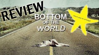 Скачать Bottom Of The World Review