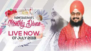 7 JULY 2018 - PARMESHAR DWAR Sahib MONTHLY DIWAN