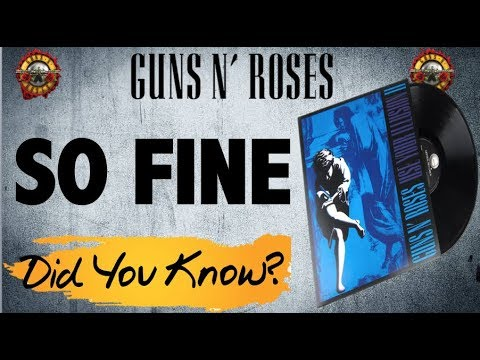 Guns N' Roses: So Fine Song Facts and Meaning (Use Your Illusion 2)
