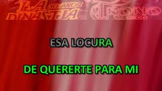 DUELE AMAR TRONO DE MEXICO FT DINASTIA DE TUZANTLA KARAOKE CHORUS