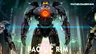 EPIC MUSIC - Pacific Rim Rock Soundtrack:1080p Spectrum
