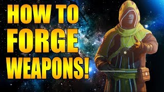 How To Forge Weapons In Destiny 2 Everything You Need To Get Started