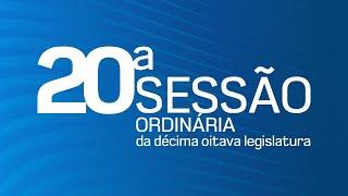 20ª Sessão Ordinária da 18ª Legislatura