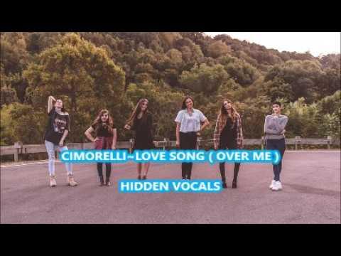 CIMORELLI~LOVE SONG (OVER ME)~HIDDEN VOCALS