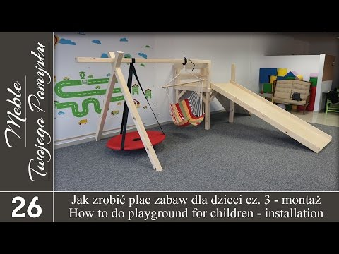 Cz. 3. Montaż - jak zrobić plac zabaw dla dzieci / How to do children's playground - installation