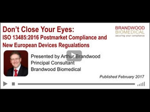 Webinar (Feb 2017): Postmarket Compliance - ISO 13485:2016 & New European Medical Device Regulations
