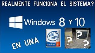 Realmente Funciona el Windows 8/8.1 y 10 ¿en una Pentium 4? [Socket 478]