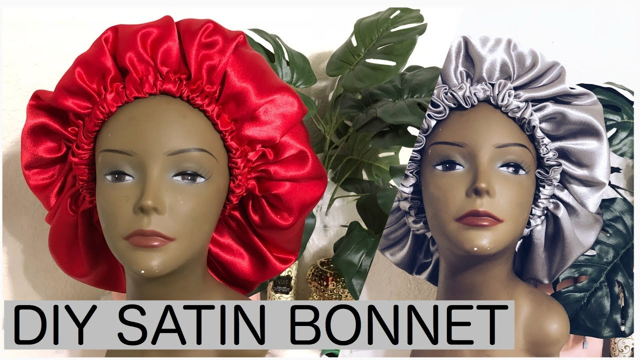 efcdbd062 HOW TO MAKE A SATIN BONNET