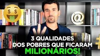 Baixar 3 Qualidades dos Pobres Que Ficaram Milionários!